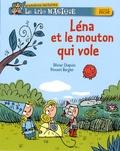 Olivier Chapuis et Vincent Bergier - Le trio magique  : Léna et le mouton qui vole.