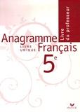 Olivier Combault et Fanny Deschamps - Français 5e Anagramme - Livre du professeur.