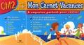 Julia Georges et Eve Edeline - Mon Carnet Vacances CM2.