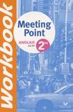 Josette Starck et Dominique Santoni - Anglais 2de Meeting Point Workbook - A2/ B1.
