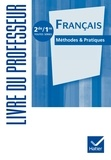 Claude Eterstein et Sylvie Dauvin - Français 2e / 1e toutes séries Méthodes & Pratiques - Livre du professeur.
