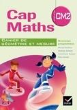 Roland Charnay et Georges Combier - Cap Maths CM2 - Cahier de géométrie et mesure.