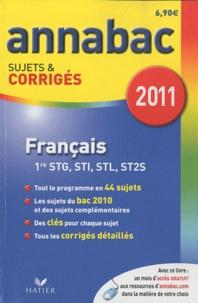 Sylvie Dauvin et Jacques Dauvin - Francais 1e séries technologiques STG, STI, STL, ST2S - Sujets et corrigés 2011.