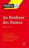 Colette Becker et Agnès Landes - Profil - Zola (Emile) : Au Bonheur des Dames - Analyse littéraire de l'oeuvre.