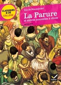 Guy de Maupassant et Aubert Drolent - La Parure et autres nouvelles à chute.