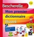Claude Kannas - Bescherelle, mon premier dictionnaire illustré - GS/CP/CE1, 5-7 ans.