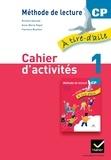 Anne-Marie Ragot et Richard Assuied - Cahier d'activités 1 CP A tire-d'aile - Méthode de lecture.