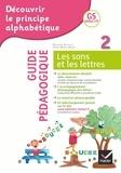 Anne-Marie Ragot et Richard Assuied - Découvrir le principe alphabétique GS début CP - Guide pédagogique Tome 2, Les sons et les lettres.