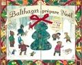 Marie-Hélène Place et Caroline Fontaine-Riquier - Balthazar prépare Noël - Un calendrier de l'Avent avec 24 mini-livres.