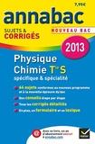 Jérôme Fréret et Rodolphe de Tourris - Physique-chimie Tle S spécifique & spécialité - Sujets et corrigés.