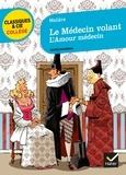 Molière et Laurence de Vismes-Mokrani - Le Médecin volant, suivi de L'Amour médecin.