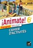 Valérie Laluque et Ana-Maria Palomo Delfa - Espagnol 6e Animate ! - Cahier d'activités.