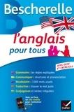 Michèle Malavieille et Wilfrid Rotgé - Bescherelle L'anglais pour tous - Grammaire, Vocabulaire, Conjugaison....
