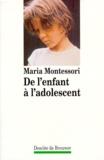 De l'enfant a l'adolescent / Maria Montessori   Montessori, Maria (1870-1952). Auteur