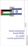 Joseph Maïla et Daniel Lindenberg - Le conflit israélo-palestinien.