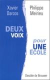 Xavier Darcos et Philippe Meirieu - Deux voix pour une école.