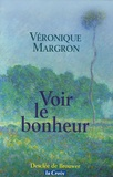 Véronique Margron - Voir le bonheur.