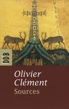 Olivier Clément - Sources - Les mystiques chrétiens des origines.