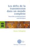 Denis Villepelet - Les défis de la transmission dans un monde complexe - Nouvelles problématiques catéchétiques.