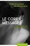 Isabelle Filliozat et Hélène Roubeix - Le corps messager.