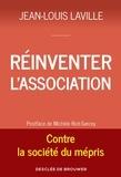 Jean-Louis Laville - Réinventer l'association - Contre la société du mépris.