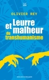 Olivier Rey - Leurre et malheur du transhumanisme.