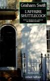 L' affaire Shuttlecock : roman / Graham Swift   Swift, Graham (1949-....). Auteur