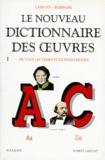 Robert Laffont - Le nouveau dictionnaire des oeuvres de tous les temps et de tous les pays - Tome 1.