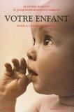 Lyonel Rossant - Votre enfant - Guide à l'usage des parents.