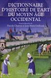Pascale Charron et Jean-Marie Guillouët - Dictionnaire d'histoire de l'art du Moyen Age occidental.