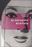La servante écarlate / Margaret Atwood   Atwood, Margaret (1939-....). Auteur
