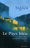Christian Signol - Le Pays bleu - Les Cailloux bleus ; Les Menthes sauvages.