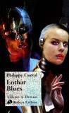 Lothar blues / Philippe Curval | Curval, Philippe (1929-....). Auteur