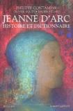 Philippe Contamine - Jeanne d'Arc - Histoire et dictionnaire.