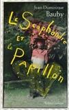 Jean-Dominique Bauby - Le Scaphandre et le Papillon.