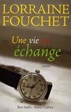 Une vie en échange / Lorraine Fouchet | Fouchet, Lorraine (1956-....)