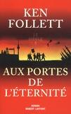 Le Siècle. 3, Aux portes de l'éternité / Ken Follett | Follett, Ken (1949-....)