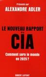 Alexandre Adler - Le nouveau rapport de la CIA - Comment sera le monde en 2025 ?.