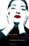 Renzo Allegri - Maria Callas - Lettres d'amour.