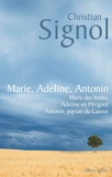 Christian Signol - Marie, Adeline, Antonin - Antonin paysan du Causse ; Marie des brebis ; Adeline en Périgord.