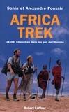 Alexandre Poussin et Sonia Poussin - Africa Trek - 14 000 kilomètres dans les pas de l'homme.