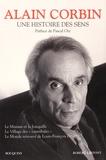 Une histoire des sens / Alain Corbin | Corbin, Alain (1936-....)