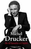 Michel Drucker - De la lumière à l'oubli.