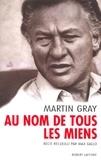 Martin Gray - Au nom de tous les miens.