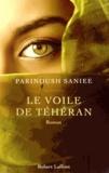 Le voile de Téhéran : roman / Parinoush Saniee | Saniee, Parinoush. Auteur