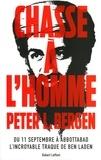 Peter-L Bergen - Chasse à l'homme - Du 11 septembre à Abbotabad, l'incroyable traque de Ben Laden.