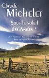 Claude Michelet - Sous le soleil des Andes Tome 1 : Les promesses du ciel et de la terre, pour un arpent de terre.