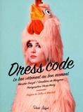 Maxime Donzel et Géraldine de Margerie - Dress Code - Le bon vêtement au bon moment.