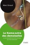 Marc Giraud - Le Kama-sutra des demoiselles - La vie extraordinaire des animaux qui nous entourent.