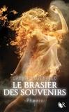 Carina Rozenfeld - Phaenix Tome 2 : Le brasier des souvenirs.